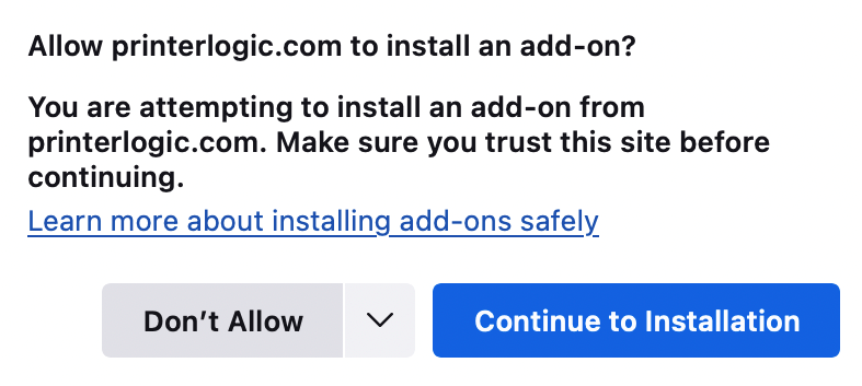 """A screenshot of the Firefox browser prompt to allow the installation of PrinterLogic add-on.  Please click """"Continue to Installation""""."""